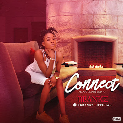 "PHOTO: BBankz- ""Connect"""