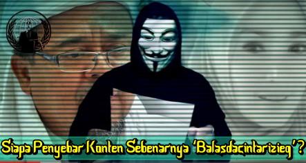 Siapa Anonymous Sebenarnya yang Menyebarkan Konten Baladacintarizieq?
