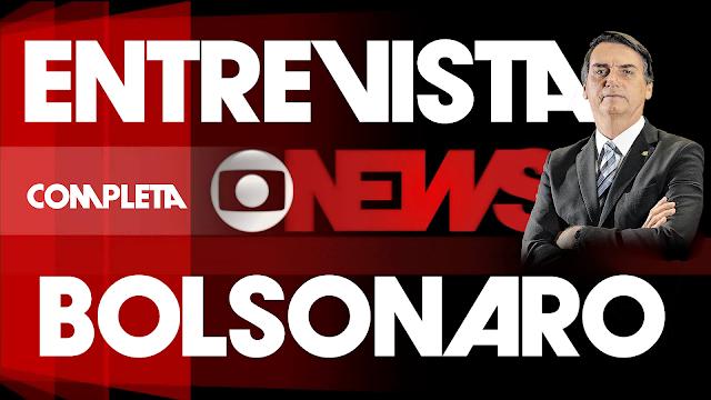 Entrevista de Jair Bolsonaro para GloboNews | Completo HD