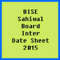 Sahiwal Board Inter Date Sheet 2017, Part 1 and Part 2