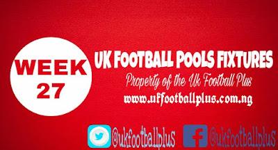 WEEK 27: UK 2018/2019 FOOTBALL POOLS ADVANCE FIXTURES | 12-01-2018 | www.ukfootballplus.com.ng