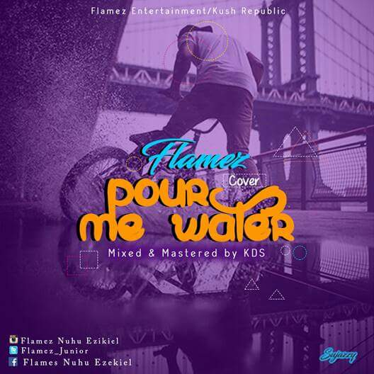 Flamez-Pour Me Water(Mr. Easy Cover_)