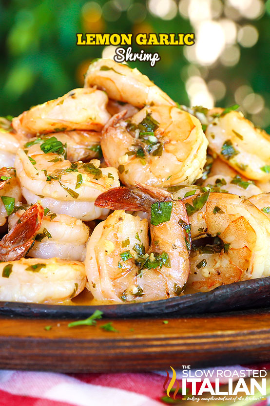 http://www.theslowroasteditalian.com/2015/05/lemon-garlic-shrimp-recipe.html