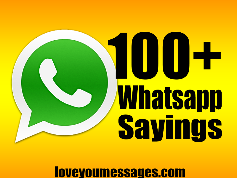 Best Best Whatsapp Sayings Status Ever Love You Messages