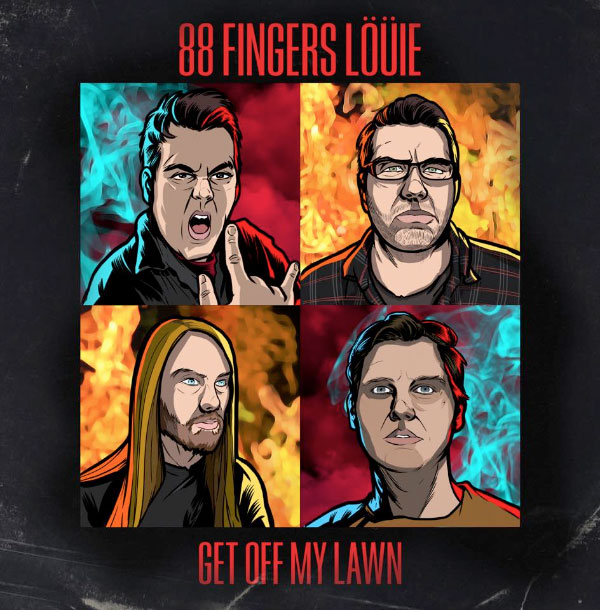 """88 Fingers Louie have announce new 7"""" """"Get Of My Lawn"""""""