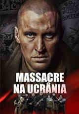 Imagem Massacre na Ucrânia - Dublado