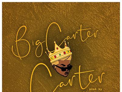 DOWNLOAD MP3: Big Carter - Carter || @Bigcarter_GTS