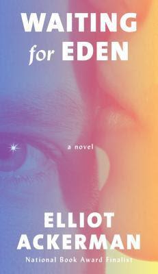 Waiting for Eden, Elliot Ackerman, MacLeod Andrews, InToriLex