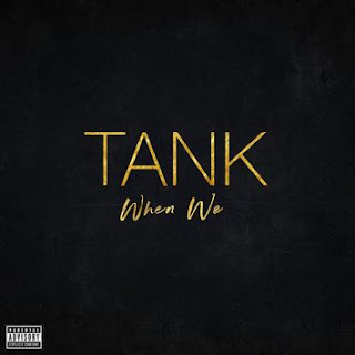 Tank - When We