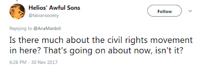 Helios' Awful Sons  @fabiansociety  Is there much about the civil rights movement in here? That's going on about now, isn't it?