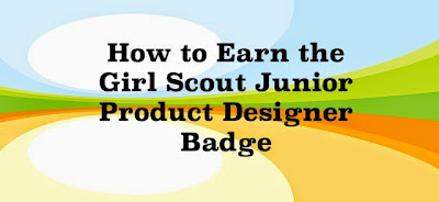 How to Earn the Junior Girl Scout Product Designer Badge