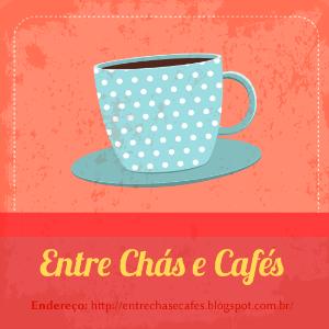 Entre Chás e Cafés