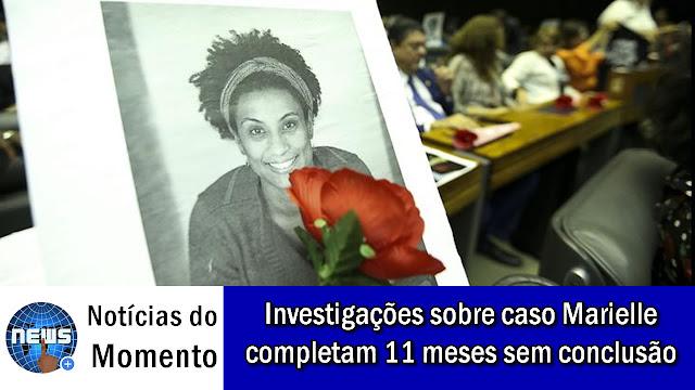 Investigações sobre caso Marielle completam 11 meses sem conclusão.