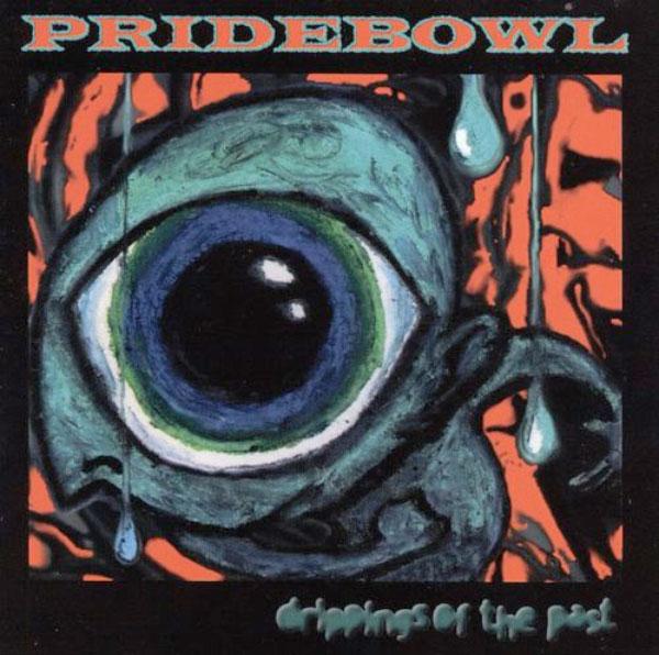 Pridebowl - Drippings Of The Past (1996)