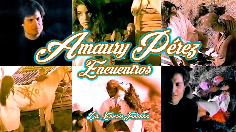 Amaury Pérez - ¨Encuentros¨ - Videoclip - Dirección: Ernesto Fundora. Portal del Vídeo Clip Cubano
