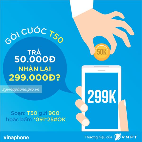 Đăng ký gói T50 Vinaphone: Trả 50,000đ nhận lại 299,000đ.
