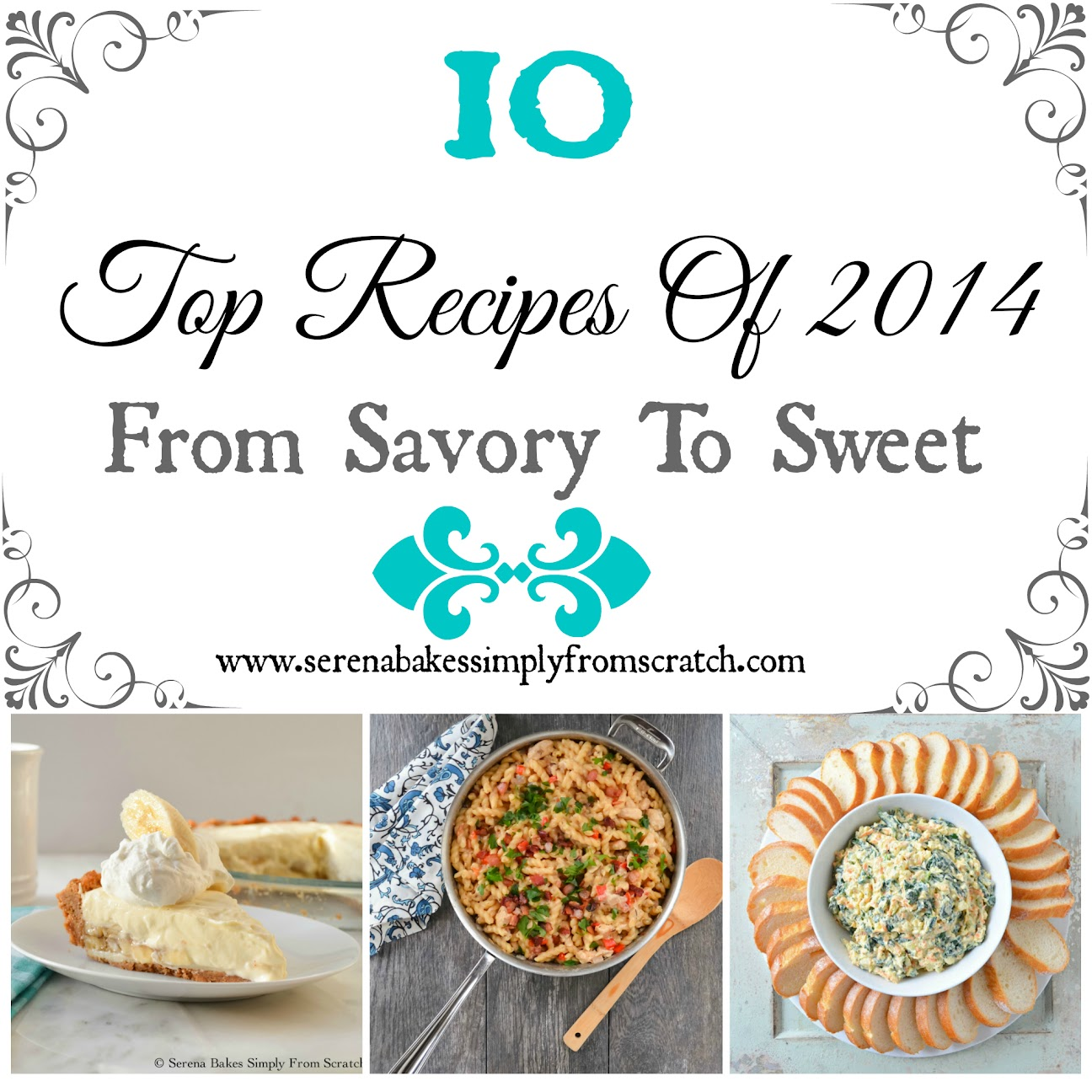 Top 10 Most View Recipes Of 2014 On SerenaBakesSimplyFromScratch.com