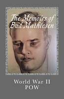 The Memoirs of Bud Mathiesen: World War II POW