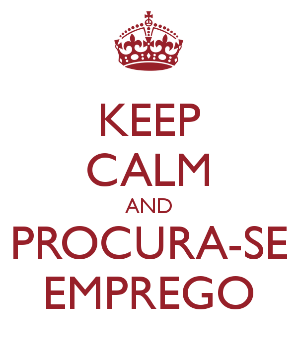 Keep Calm and Procura-se Emprego