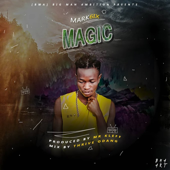 [Download Mp3] Mark6ix - Magic