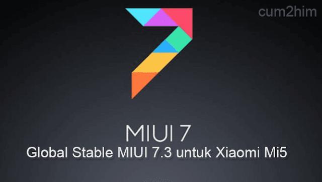 ROM Global Stable MIUI 7.3 untuk Xiaomi Mi5