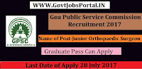 Goa Public Service Commission Recruitment 2017– Junior Orthopaedic Surgeon