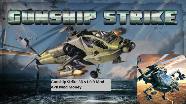 Gunship Strike 3D v1.0.9 Mod APK Mod Money