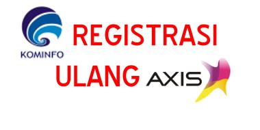 Cara Registrasi Ulang Kartu Exis Menurut Peraturan Pemerintah Terbaru