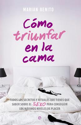 LIBRO - Cómo triunfar en la cama : Marian Benito   (La Esfera de los Libros - 14 Junio 2016)  AUTOAYUDA- SEXO - PLACER | A partir de 18 años  Comprar en Amazon España