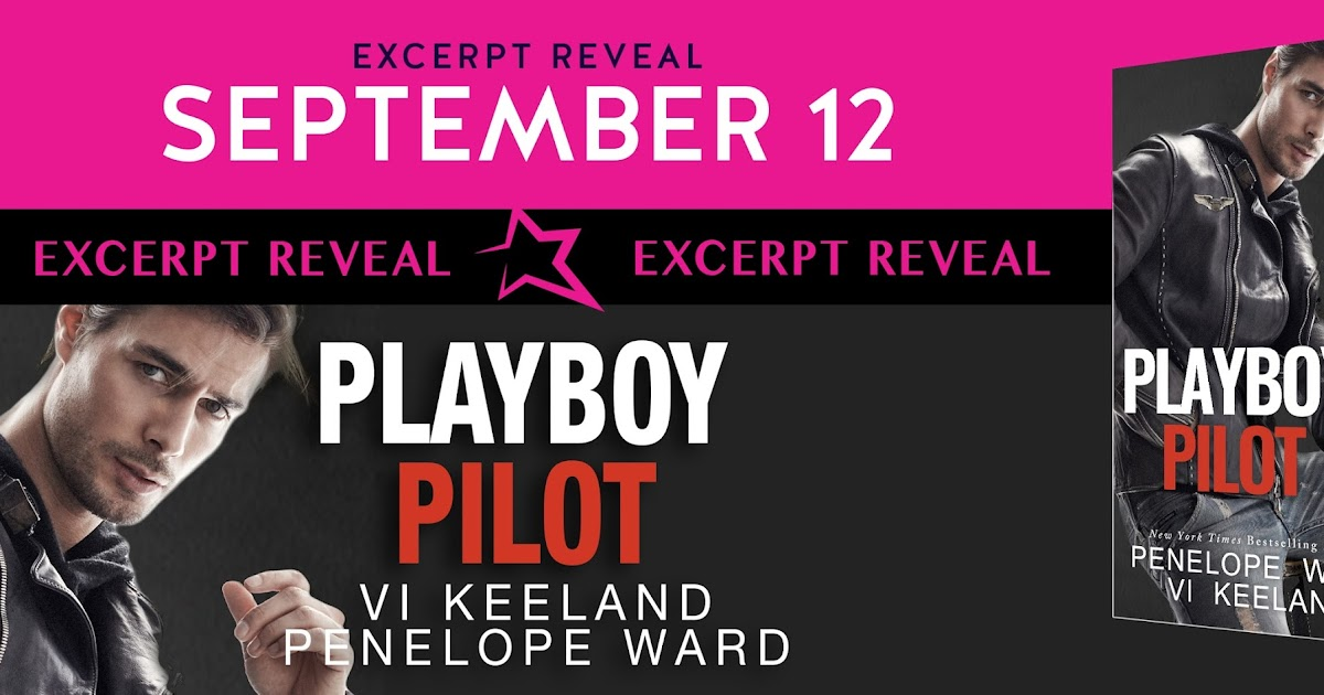 Grownup Fangirl Excerpt Reveal Playboy Pilot By Penelope Ward And
