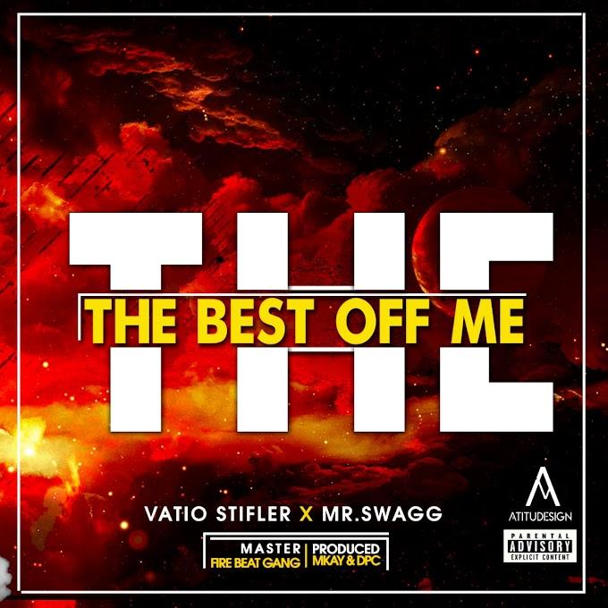 Vátio Stifler ft.Mr Swagg - The Best Of Me (Prod by Mkay & DPC)