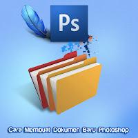 Membuat dan Menyimpan Dokumen Baru di Photoshop, cara membuat dokumen photoshop, cara mengatur file photshop, new dokumen photoshop.
