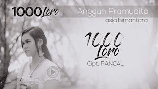 Lirik Lagu Sewu Loro - Anggun Pramudita