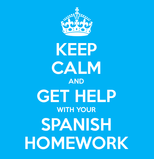 Spanish homework help keep calm and get help here