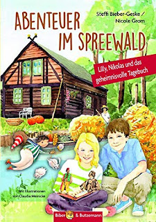 Urlaub im Spreewald mit dem Kinderreiseführer:  Steffi Bieber-Geske/Nicole Grom - Abenteuer im Spreewald, ab 7 Jahre, Biber & Butzemann
