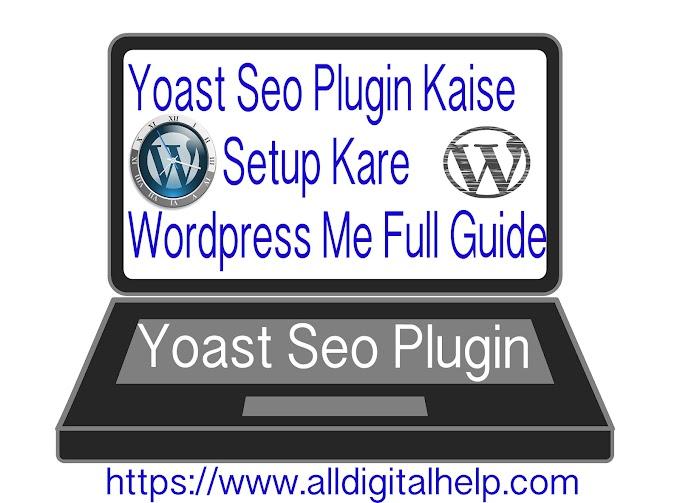 Yoast Seo Plugin Kaise Setup Kare Wordpress Me Full Guide