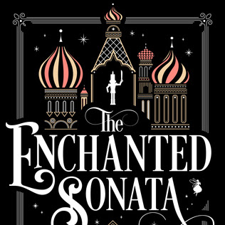 THE ENCHANTED SONATA - by Heather Dixon Wallwork