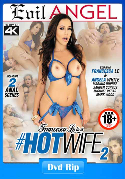 [18+] Francesca Le Is A Hotwife 2 XXX 2017 480p 2017 DVDRip 700MB x264