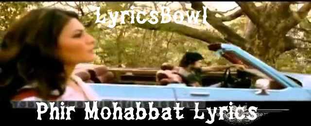 Phir Mohabbat Lyrics - Murder 2 | LyricsBowl