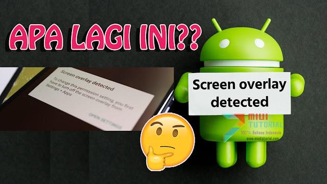 Muncul Pesan Pop-up Screen Overlay Detected di Xiaomi Redmi Note 3 PRO, Redmi 3s/x/Prime Kamu? Ini Beberapa Tutorial Cara Menghilangkannya