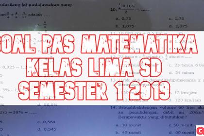 Soal Penilaian Akhir Semester matematika Kelas 5 Semester 1 Edisi 2019-2020