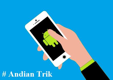 15 Trik Smartphone Android yang Jarang Diketahui