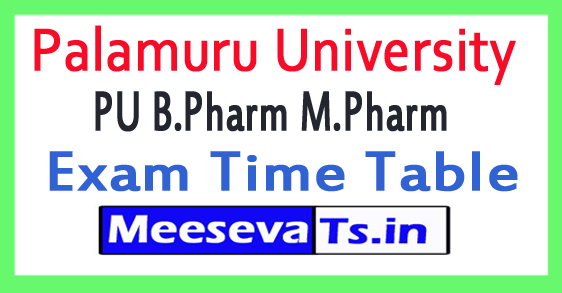 Palamuru University PU B.Pharm M.Pharm Exam Time Table 2017