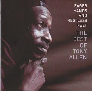 Tony Allen, Eager Hands and Restless Feet: The Best of Tony Allen