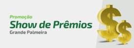 Promoção Sicredi Show de Prêmios Grande Palmeira 2018 2019