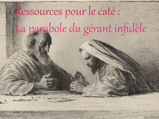 Parabole du gérant infidèle selon Luc 16, 1-15.
