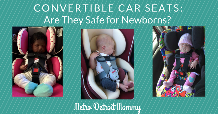 Are Convertible Car Seats Safe For Newborns Metro Detroit Mommy