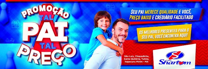"""Loja Sharlom lança promoção """"TAL PAI, TAL PREÇO"""" durante todo o mês dos pais."""