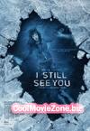 I Still See You (2018)