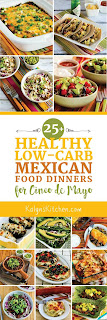 Twenty-Five+ Healthy Low-Carb Mexican Food Dinners for Cinco de Mayo [found on KalynsKitchen.com]